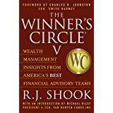 Winner's Circle V: Wealth Management Insights from America's Best Financial Advisory Teams (The Winner's Circle...