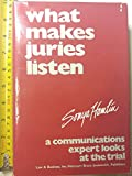 img - for What makes juries listen: A communications expert looks at the trial book / textbook / text book
