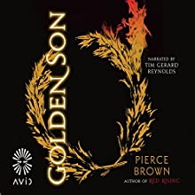 Golden Son (       UNABRIDGED) by Pierce Brown Narrated by Tim Gerard Reynolds