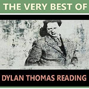 The Very Best of Dylan Thomas Reading | [D. H Lawrence, Thomas Hardy, W.B. Yeats, Walter De La Mare]