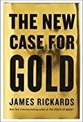 The New Case for Gold: James Rickards: 9781101980767: Amazon.com: Books