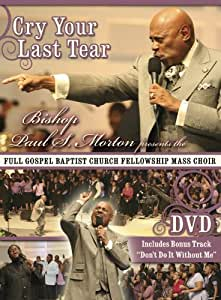 Bishop Paul S. Morton: Cry Your Last Tear