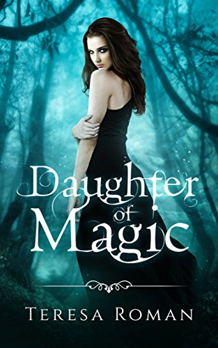 Daughter Of Magic by Teresa Roman