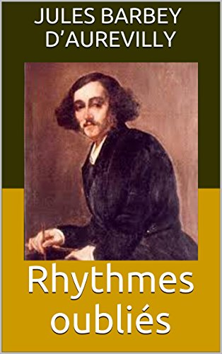 Jules Barbey d'Aurevilly - Rhythmes oubliés (French Edition)