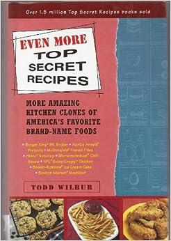 Even More Top Secret Recipes, More Amazing Kitchen Clones ...