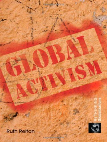 Global Activism (Rethinking Globalizations)