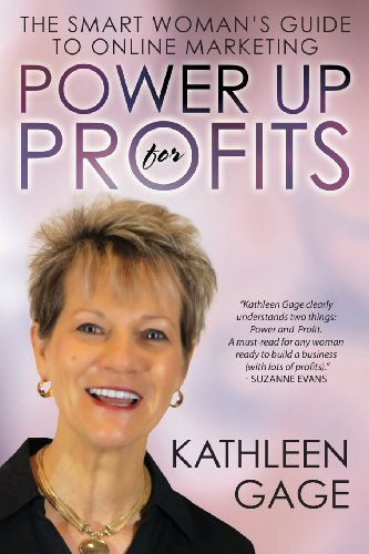 Power Up for Profits: The Smart Woman's Guide to Online Marketing