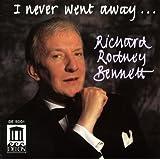 Bennett, Richard Rodney: I Never Went Away ?