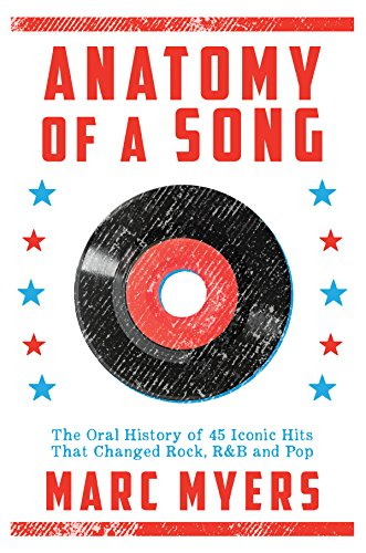 anatomy-of-a-song-the-oral-history-of-45-iconic-hits-that-changed-rock-rb-and-pop