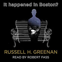 It Happened in Boston? (       UNABRIDGED) by Russell H. Greenan Narrated by Robert Fass