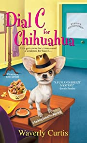 Dial C for Chihuahua (Barking Detective Mysteries)