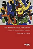 The Modern State Subverted: Risk and the Deconstruction of Solidarity (ECPR Press Essays)