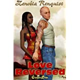 Love Reversed ~ Zenobia Renquist
