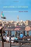 "Neha Vora, ""Impossible Citizens: Dubai's Indian Diaspora"" (Duke UP, 2013)"