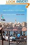 Impossible Citizens: Dubai's Indian D...