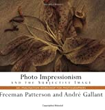 Photo Impressionism and the Subjective Image: An Imagination Workshop for Photographers