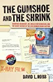 The Gumshoe and the Shrink: Guenther Reinhardt, Dr. Arnold Hutschnecker, and the Secret History of the 1960 Kennedy/Nixon Election (NONE)
