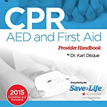 CPR, AED and First Aid Provider Handbook Audiobook by Dr. Karl Disque Narrated by Guy Fillet