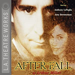 After the Fall (Dramatized) | [Arthur Miller]