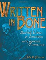 Written in Bone: Buried Lives of Jamestown and Colonial Maryland (Exceptional Social Studies Titles for Intermediate Grades) [Library Binding] [2009] (Author) Sally M. Walker