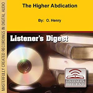 The Higher Abdication | [O. Henry]