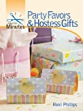 Make It in Minutes: Party Favors  &  Hostess Gifts