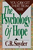Psychology of Hope: You Can Get Here from There