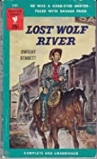Lost Wolf River by Dwight Bennett