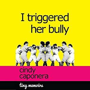 I Triggered Her Bully Audiobook