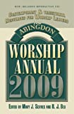 The Abingdon Worship Annual 2009: Contemporary and Traditional Resources for Worship Leaders