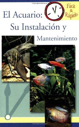 el-acuario-freshwater-aquarium-su-instalacion-y-mantenimiento-set-up-and-care