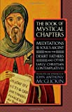 img - for The Book of Mystical Chapters: Meditations on the Soul's Ascent, from the Desert Fathers and Other Early Christian Contemplatives book / textbook / text book