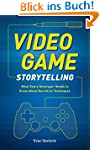 Video Game Storytelling: What Every D...