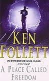 A Place Called Freedom Ken Follett