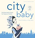 img - for City Baby New York: The Ultimate Guide for New York City Parents from Pregnancy through Preschool (City and Company) by Ashton, Kelly, Weinberg, Pamela (2005) Paperback book / textbook / text book