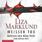 Weißer Tod | Liza Marklund