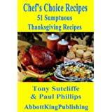 51 Sumptuous Thanksgiving Recipes (Chef's Choice Recipes)by Paul Phillips