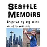 Seattle Memoirs; Inspired by my stint at Amazon.com ~ Kalpanik S.