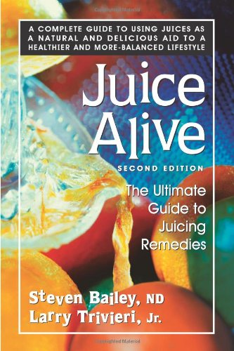 Juice Alive, Second Edition: The Ultimate Guide To Juicing Remedies front-549769