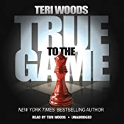 True to the Game: The True to the Game Trilogy, Book 1 | [Teri Woods]