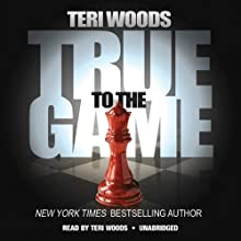 True to the Game: The True to the Game Trilogy, Book 1 Audiobook by Teri Woods Narrated by Cary Hite
