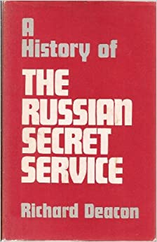 a short history of the secret service Richard deacon, the author of a history of the russian secret service (1972), has pointed out: the truth is that peters, despite his humble origins and his unostentatious employment in.