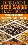Heirloom Seed Saving Handbook: Your P...