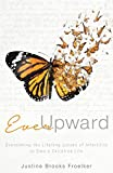 Ever Upward: Overcoming the Lifelong Losses of Infertility to Own a Childfree Life