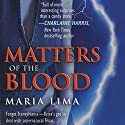 Matters of the Blood (Blood Lines, Book 1) Audiobook by Maria Lima Narrated by Maria Lima
