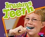 Brushing Teeth (Healthy Teeth) Mari C. Schuh