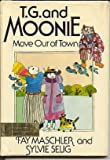 img - for T. G. and Moonie Move Out of Town book / textbook / text book