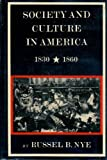 Society and culture in America, 1830-1860 (The New American nation series) (0060132299) by Nye, Russel Blaine