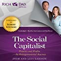Rich Dad Advisors: The Social Capitalist: An Entrepreneurial Journey Audiobook by Josh Lannon, Lisa Lannon Narrated by Lisa Lannon, Jim Sherry