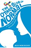 The Other Side of Normal: A look into our NORMAL world with autism